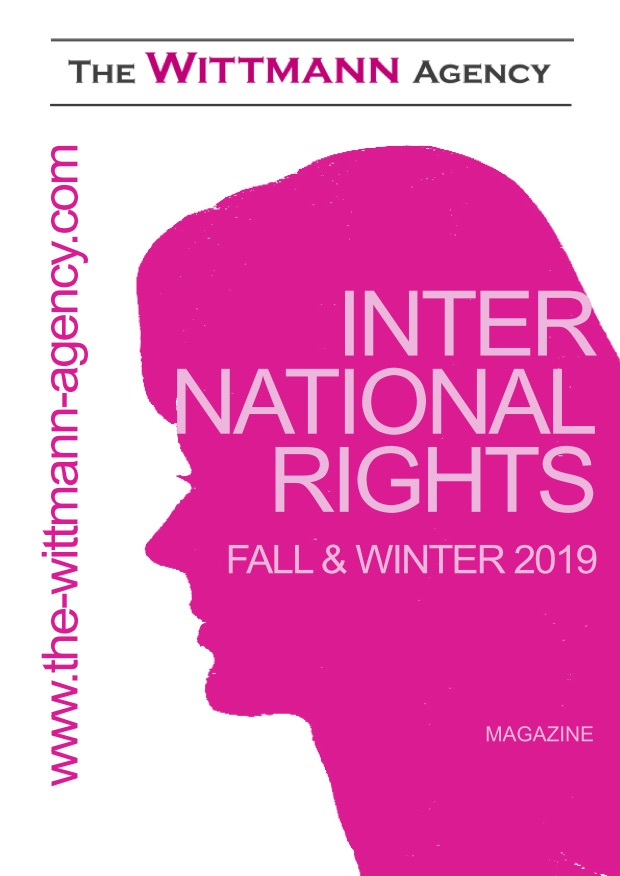 The Wittmann Agency International & Foreign Rights Catalogue FallWinter2019 for international publishing houses, authors, customers, rights holders and clients.